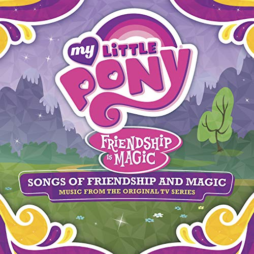 Songs Of Friendship And Magic (Music From The Original TV Series)