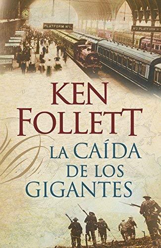 La caída de los gigantes / Fall of Giants (Spanish Edition) by Ken Follett(2014-09-16)