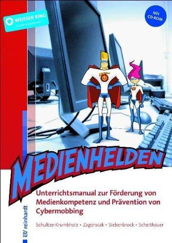 Medienhelden: Unterrichtsmanual zur Förderung von Medienkompetenz und Prävention von Cybermobbing von Anja Schultze-Krumbholz (Mai 2012) Broschiert