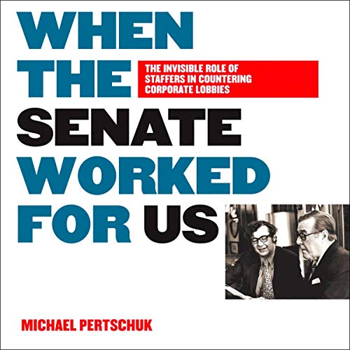 When the Senate Worked for Us audiobook cover art