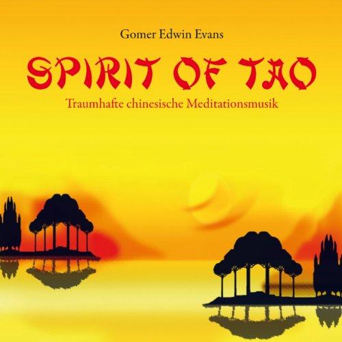 SPIRIT OF TAO : Chinesische Meditationsmusik