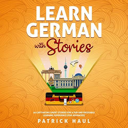 Page de couverture de Learn German with Stories: 10 Captivating Short Stories for a Fun and Enjoyable Learning Experience (for Advanced)