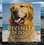 The Divinity of Dogs- Music to Calm Dogs and the People Who Love Them