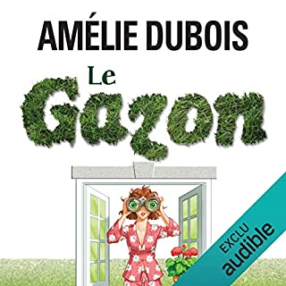 Le gazon … toujours plus vert chez le voisin?                   Written by:                                                                                                                                 Amélie Dubois                               Narrated by:                                                                                                                                 Marie-Helene Fortin                      Length: 7 hrs and 2 mins     1 rating     Overall 5.0