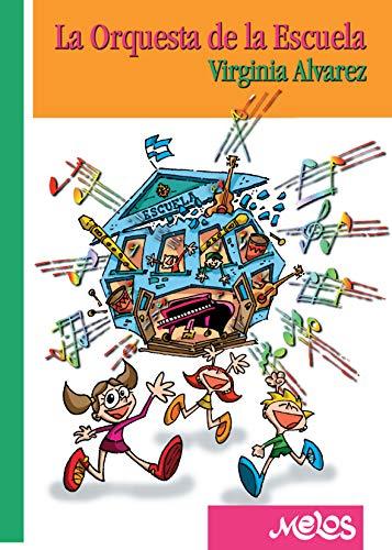 La Orquesta de la Escuela: Un manual para el uso de