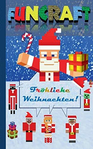 Funcraft - Fröhliche Weihnachten an alle Minecraft Fans! (inoffizielles Notizbuch): Nikolaus Geschenk, Weihnachtsgeschenk, Schule, Schüler, ... Advent, Nikolaus, Humor, Lachen, Witze