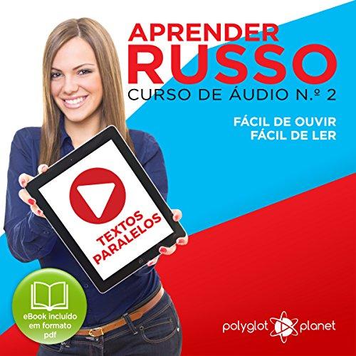Couverture de Aprender Russo: Curso de Áudio de Russo, No. 2 [Learn Russian: Russian Audio Course, Book 2]