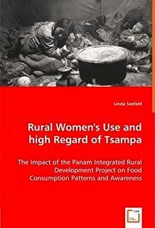 "Seefeld, L: Rural Women ""s Use and high Regard of Tsampa"