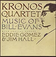 Music Of Bill Evans by Kronos Quartet (2004-07-06)