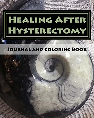 Healing After Hysterectomy Journal and Coloring Book