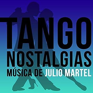 Tango Nostalgias (Música de Julio Martel)