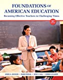 Foundations of American Education: Becoming Effective Teachers in Challenging Times, Loose-Leaf Version (16th Edition)