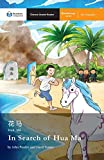 In Search of Hua Ma: Mandarin Companion Graded Readers Breakthrough Level, Simplified Chinese Edition - Shishuang Chen