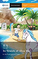 In Search of Hua Ma: Mandarin Companion Graded Readers Breakthrough Level, Simplified Chinese Edition