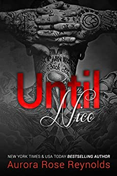 Until Nico (Until Series Book 4) by [Aurora Rose Reynolds, Sara Eirew, Kayla Robichaux, Hot tree editing, Mickey editing]