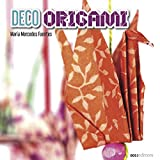 DECO ORIGAMI: técnicas (DECORACION - TECNICAS VARIADAS, FACILES Y LINDAS. nº 1)