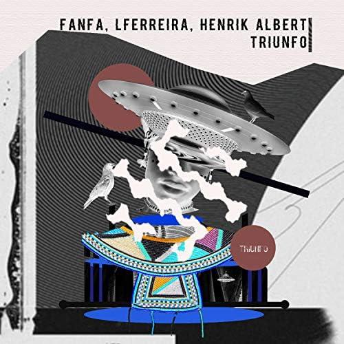 LFERREIRA, FanFa & Henrik Albert