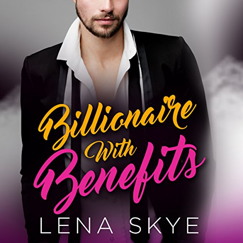 A Billionaire with Benefits audiobook cover art