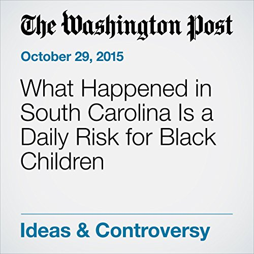 What Happened in South Carolina Is a Daily Risk for Black Children audiobook cover art