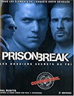 Prison Break - Les dossiers secrets du FBI de Paul Ruditis