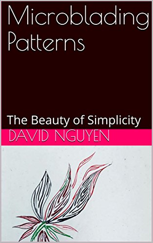 Microblading Patterns: The Beauty of Simplicity (English Edition)