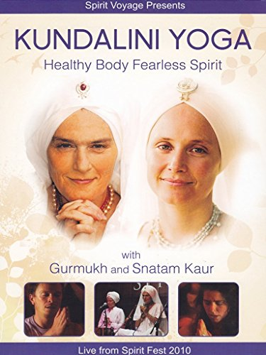Kundalini Yoga: Healthy Body Fearless Spirit