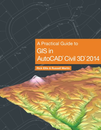 A Practical Guide to GIS in AutoCAD Civil 3D 2014