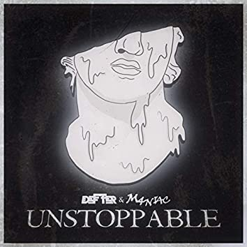 Unstoppable (feat. M4n1ac)
