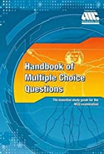 Handbook of Multiple Choice Questions The essential study giude for the MCQ examination ( Australian Medical Council )