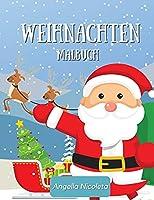 Weihnachten Malbuch: fuer Kinder aller Altersstufen - Einfache und niedliche Weihnachtsferien Faerbung Designs fuer Kinder