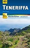 Teneriffa Wanderführer Michael Müller Verlag: 35 Touren mit GPS-kartierten Routen und praktischen Reisetipps (MM-Wandern) (German Edition)
