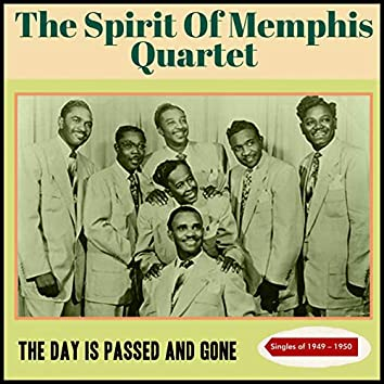The Day Is Passed and Gone (Singles Of 1949 - 1950)