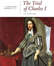 The Trial of Charles I: From the Broadview Sources Series