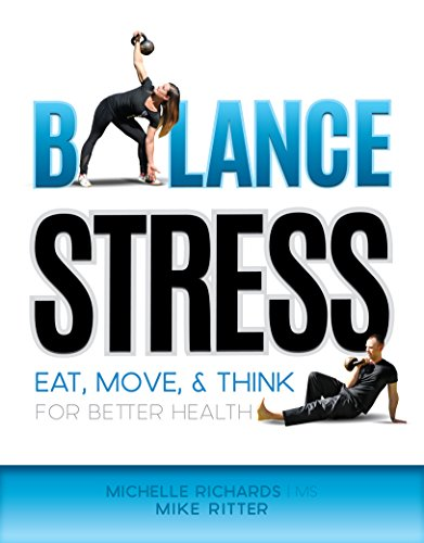 Balance Stress: Eat, Move, & Think For Better Health (English Edition)