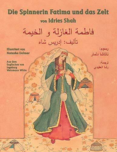 Die Spinnerin Fatima und das Zelt: Deutsch-Arabische Ausgabe (Hoopoe Teaching-Stories)