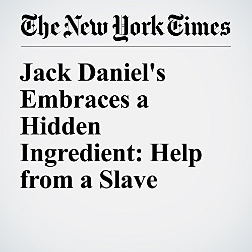 Jack Daniel's Embraces a Hidden Ingredient: Help from a Slave audiobook cover art