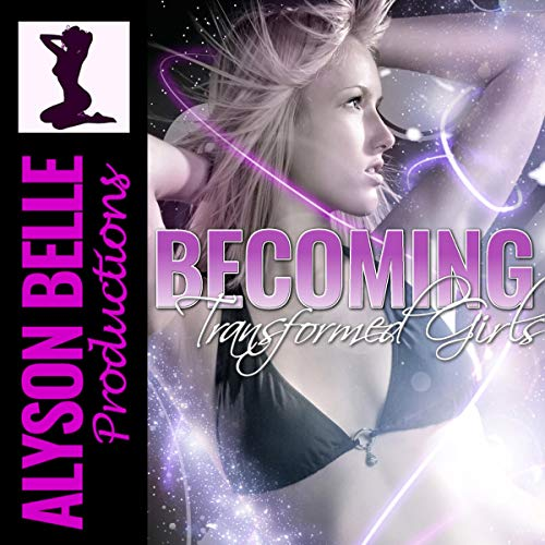 Becoming Transformed Girls cover art