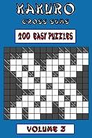 Kakuro Cross Sums - Easy Volume 3: 200 Easy Kakuro Cross Sums [並行輸入品]