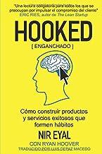 Hooked: Cómo construir productos atractivos que formen hábitos (Spanish Edition)