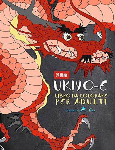 Ukiyo-e: Libro da colorare per adulti: Stampe artistiche dal Giappone