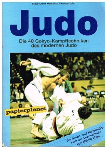 Judo - Die 40 Gokyo-Kampftechniken: Nach...