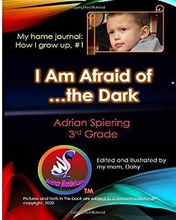I Am Afraid of the Dark (How I grow up series)