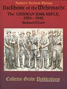 Hardcover Backbone of the Wehrmacht The German K98k Rifle, 1934-1945 Book