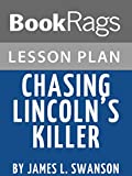 Lesson Plans: Chasing Lincoln's Killer