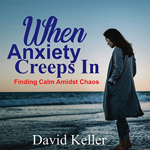 When Anxiety Creeps In audiobook cover art
