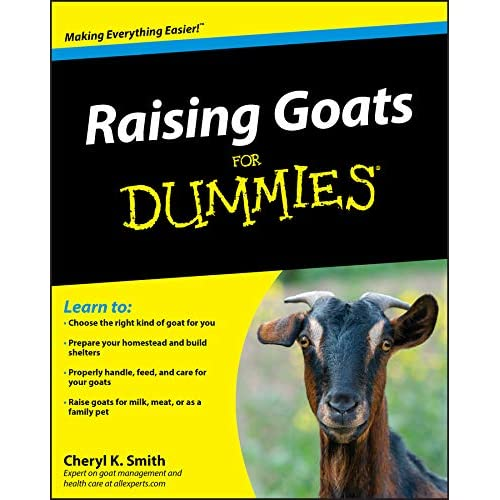 Raising Goats For Dummies: Cheryl K  Smith: 9780470568996