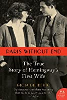 Paris Without End: The True Story of Hemingway's First Wife (P.S.)