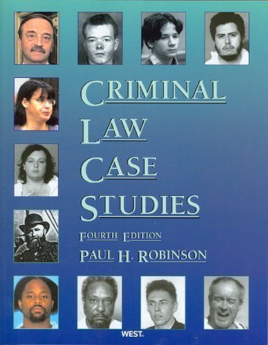 Criminal Law Case Studies, 4th (American Casebooks) 4th (fourth) edition by Paul H. Robinson published by West (2009) Paperback