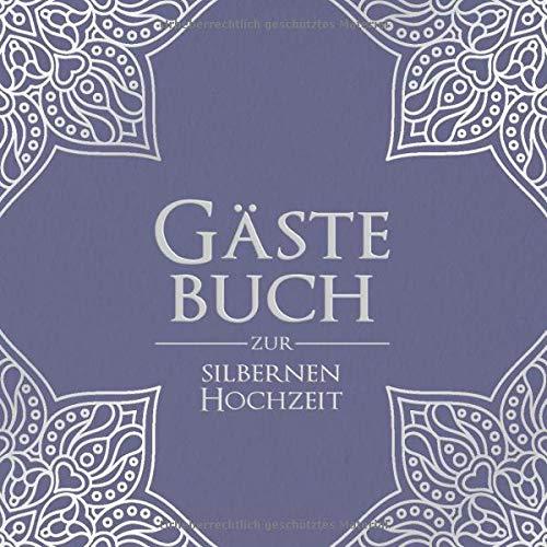 Gästebuch zur silbernen Hochzeit: 108 Seiten für die Erinnerung an diesen besonderen Tag!