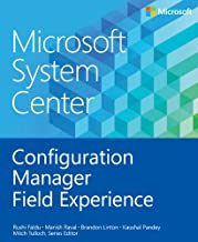 Microsoft System Center Configuration Manager Field Experience (Introducing Book 2)